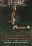 """Massacre in Norway - the 2011 terror attacks on Oslo & the Utøya youth camp"" av Stian Bromark"