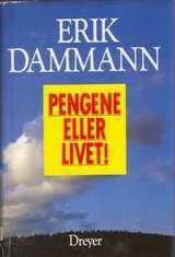 """""""Pengene eller livet!"""" av Erik Dammann"""