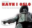 """""""Navn i Oslo hvorfor heter det det det heter?"""" av Leif Gjerland"""