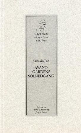 """""""Avantgardens solnedgang"""" av Octavio Paz"""
