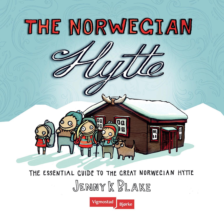 """""""The Norwegian hytte - the essential guide to the great norwegian hytte"""" av Jenny K. Blake"""