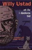 """""""Et liv i dødens tid roman"""" av Willy Ustad"""