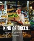 """""""Kind of green - bærekraftig mat som begeistrer"""" av Bjørn Olav Nordahl"""