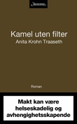 """""""Kamel uten filter - roman"""" av Anita Krohn Traaseth"""