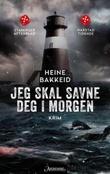 """""""Jeg skal savne deg i morgen - kriminalroman"""" av Heine T. Bakkeid"""