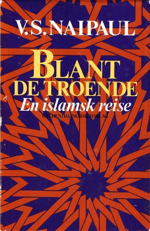 """""""Blant de troende - en islamsk reise"""" av V.S. Naipaul"""