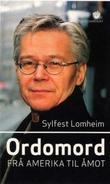 """""""Ord om ord - frå Amerika til Åmot"""" av Sylfest Lomheim"""