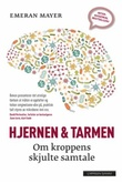 """""""Hjernen & tarmen - om kroppens skjulte samtale"""" av Emeran Mayer"""