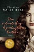 """""""Den vidunderlige kjærlighetens historie - roman"""" av Carl-Johan Vallgren"""