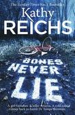 """""""Bones Never Lie"""" av Kathy Reichs"""