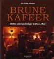 """""""Brune kafeer Oslos uforanderlige møtesteder"""" av Per-Erling Johnsen"""