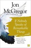 """""""If nobody speaks of remarkable things"""" av Jon McGregor"""