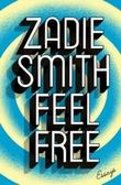 """""""Feel free - essays"""" av Zadie Smith"""