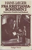 """""""Fra Kristiania-Bohemen - bd 2"""" av Hans Jæger"""