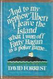 """""""Og til min nevø Albert ettelater jeg øya jeg vant i poker av Fatty Hagan"""" av David Forrest"""