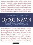 """""""10 001 navn norsk fornavnleksikon"""" av Gulbrand Alhaug"""