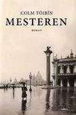 """""""Mesteren - roman"""" av Colm Tóibín"""