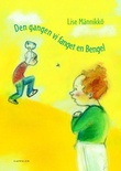 """Den gangen vi fanget en Bengel"" av Lise Männikkö"
