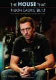 """The House That Hugh Laurie Built - An Unauthorized Biography and Episode Guide"" av Paul Challen"