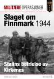 """""""Slaget om Finnmark 1944 - Stalins befrielse av Kirkenes"""" av James F. Gebhardt"""