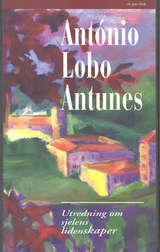 """""""Utredninger om sjelens lidenskaper"""" av António Lobo Antunes"""