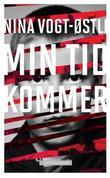 """""""Min tid kommer"""" av Nina Vogt-Østli"""