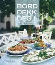"""""""Bord, dekk deg! - lekker mat for deg som skal ha mange gjester"""" av Bitte E:son Forsberg"""