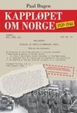 """""""Kappløpet om Norge 1939-1940"""" av Paal Bugen"""