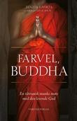 """""""Farvel, Buddha - en tibetansk munks møte med den levende Gud"""" av Tenzin Lahkpa"""