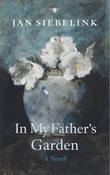 """In My Father's Garden"" av Jan Siebelink"