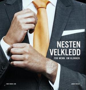 """""""Nesten velkledd - for menn, om klokker"""" av Ivar Hauge Line"""