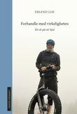 """""""Forhandle med virkeligheten ett år på ett hjul"""" av Erlend Loe"""