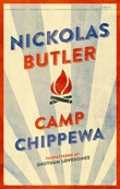 """Camp Chippewa"" av Nickolas Butler"