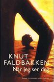 """""""Når jeg ser deg"""" av Knut Faldbakken"""