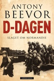 """D-dagen - slaget om Normandie"" av Antony Beevor"