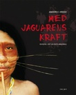 """""""Med jaguarens kraft en reise i det ukjente Amazonas"""" av Anders C. Krogh"""
