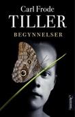 """""""Begynnelser - roman"""" av Carl Frode Tiller"""