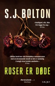 """""""Roser er døde"""" av S.J. Bolton"""