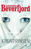 """""""Kronprinsen - kriminalroman"""" av Alexandra Beverfjord"""