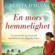 """""""En mors hemmelighet"""" av Renita D'Silva"""