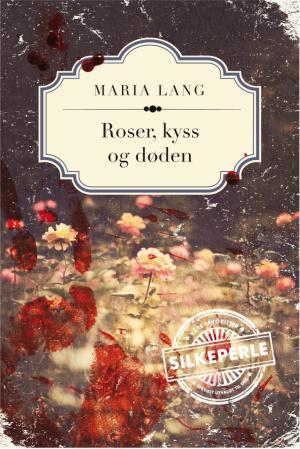 """""""Roser, kyss og døden"""" av Maria Lang"""