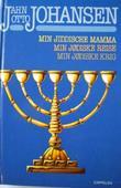 """""""Min jiddische mamma ; Min jødiske reise ; Min jødiske krig"""" av Jahn Otto Johansen"""