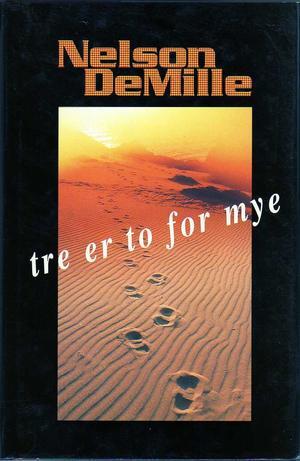 """""""Tre er to for mye"""" av Nelson DeMille"""