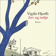 """Arv og miljø - roman"" av Vigdis Hjorth"