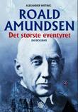 """""""Roald Amundsen - det største eventyret"""" av Alexander Wisting"""