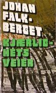 """""""Nattens brød 4 - kjærlighets veier"""" av Johan Falkberget"""