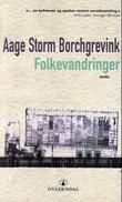 """""""Folkevandringer - noveller"""" av Aage Storm Borchgrevink"""