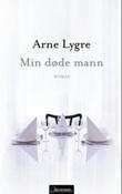 """""""Min døde mann"""" av Arne Lygre"""