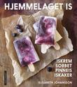 """""""Hjemmelaget is iskrem, sorbet, pinneis og iskaker"""" av Elisabeth Johansson"""