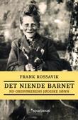 """""""Det niende barnet - NS-ordførerens jødiske sønn"""" av Frank Rossavik"""